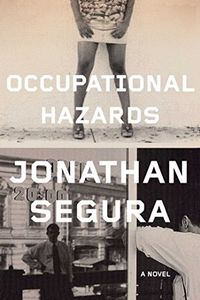 Occupational Hazards by Jonathan Segura