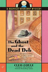 The Ghost and the Dead Deb by Cleo Coyle