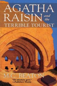 Agatha Raisin and the Terrible Tourist by M. C. Beaton