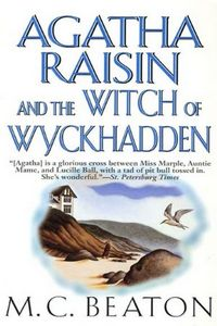Agatha Raisin and the Witch of Wyckhadden by M. C. Beaton