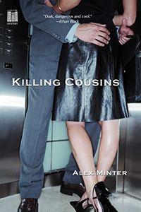Killing Cousins by Alex Minter