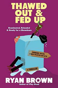 Thawed Out and Fed Up by Ryan Brown