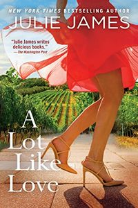 A Lot Like Love by Julie James