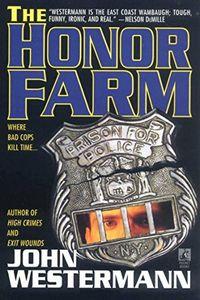 The Honor Farm by John Westermann