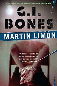 G. I. Bones by Martin Limon