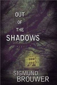 Out of the Shadows by Sigmund Brouwer