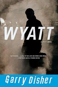 Wyatt by Garry Disher