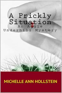 A Prickly Situation by Michelle Ann Hollstein
