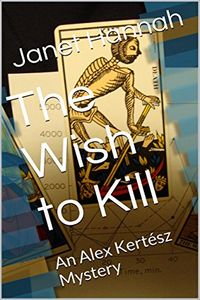 The Wish to Kill by Janet Hannah