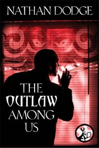 The Outlaw Among Us by Nathan Dodge
