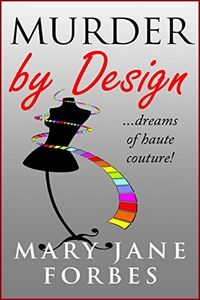 Murder by Design by Mary Jane Forbes