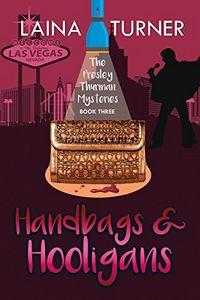 Handbags & Hooligans by Laina Turner
