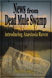 News from Dead Mule Swamp by Joan H. Young