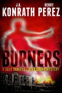 Burners by J. A. Konrath and Henry Perez