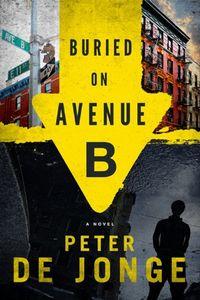 Buried on Avenue B by Peter De Jonge