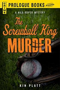 The Screwball King Murder by Kin Platt