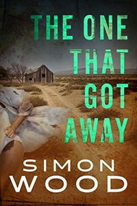 The One That Got Away by Simon Wood