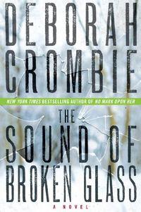 The Sound of Broken Glass by Deborah Crombie