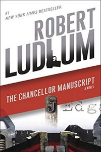 The Chancellor Manuscript by Robert Ludlum