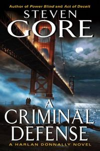 A Criminal Defense by Steven Gore