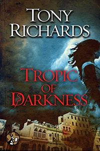 Tropic of Darkness by Tony Richards