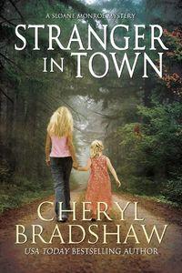 Stranger in Town by Cheryl Bradshaw