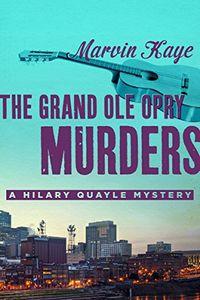 The Grand Ole Opry Murders by Marvin Kaye