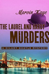 The Laurel and Hardy Murders by Marvin Kaye
