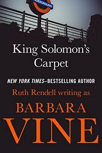 King Solomon's Carpet by Ruth Rendell