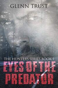 Eyes of the Predator by Glenn Trust