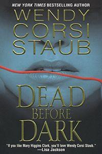 Dead Before Dark by Wendy Corsi Staub