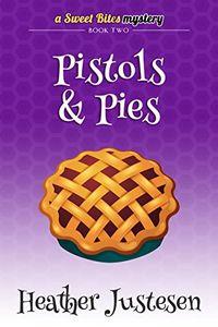 Pistols & Pies by Heather Justesen