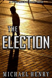 The Election by Michael Henry
