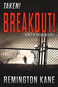 Breakout! by Remington Kane