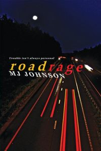 Roadrage by M. J. Johnson