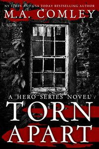 Torn Apart by M. A. Comley