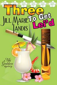 Three To Get Lei'd by Jill Marie Landis