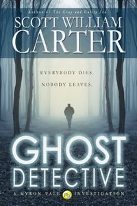 Ghost Detective by Scott William Carter