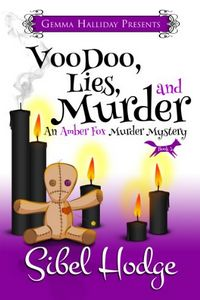 Voodoo, Lies, and Murder by Sibel Hodge
