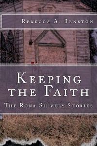Keeping the Faith by Rebecca Benston