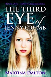 The Third Eye of Jenny Crumb by Marwtina Dalton