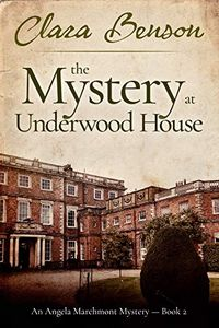 The Mystery at Underwood House by Clara Benson