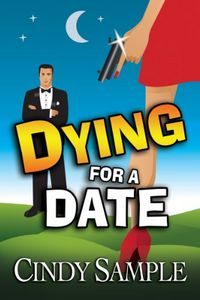 Dying for a Date by Cindy Sample