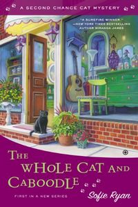 The Whole Cat and Caboodle by Sofie Ryan