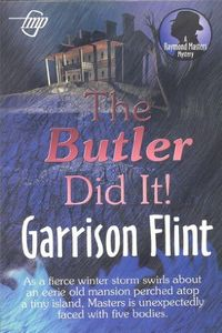 The Case of the Butler Did It! by Garrison Flint