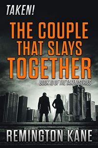 The Couple That Slays Together by Remington Kane