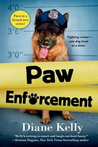 Paw Enforcement by Diane Kelly