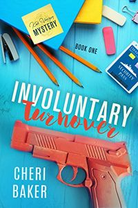 Involuntary Turnover by Cheri Baker