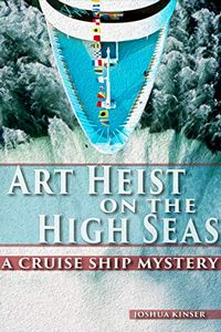 Art Heist on the High Seas by Joshua Kinser