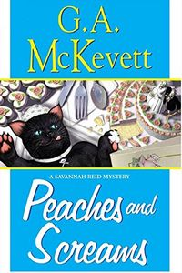 Peaches and Screams by G. A. McKevett